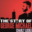 Uitgaansagenda Delft: The Story Of George Michael - Charly Luske