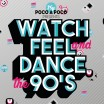 Uitgaansagenda Turnhout: Watch, Feel And Dance The 90'S - Te Gast: Poco A Poco