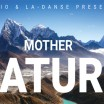 Uitgaansagenda Hoorn: Mother Nature - La Danse En Er Studio