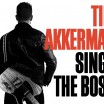 Uitgaansagenda Apeldoorn: Tim Akkerman & Band - Tim Sings The Boss